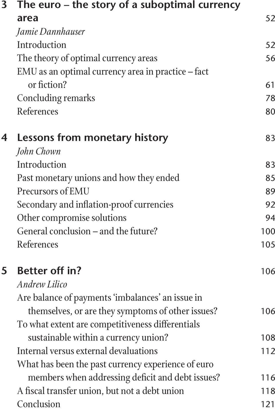 currencies 92 Other compromise solutions 94 General conclusion and the future? 100 References 105 5 Better off in?