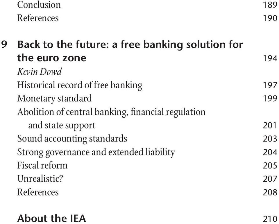 banking, financial regulation and state support 201 Sound accounting standards 203 Strong