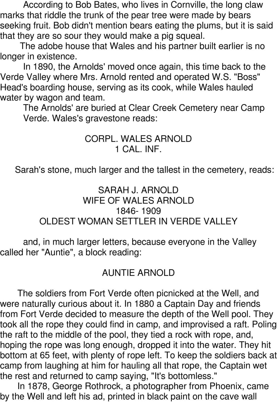 In 1890, the Arnolds' moved once again, this time back to the Verde Valley where Mrs. Arnold rented and operated W.S.