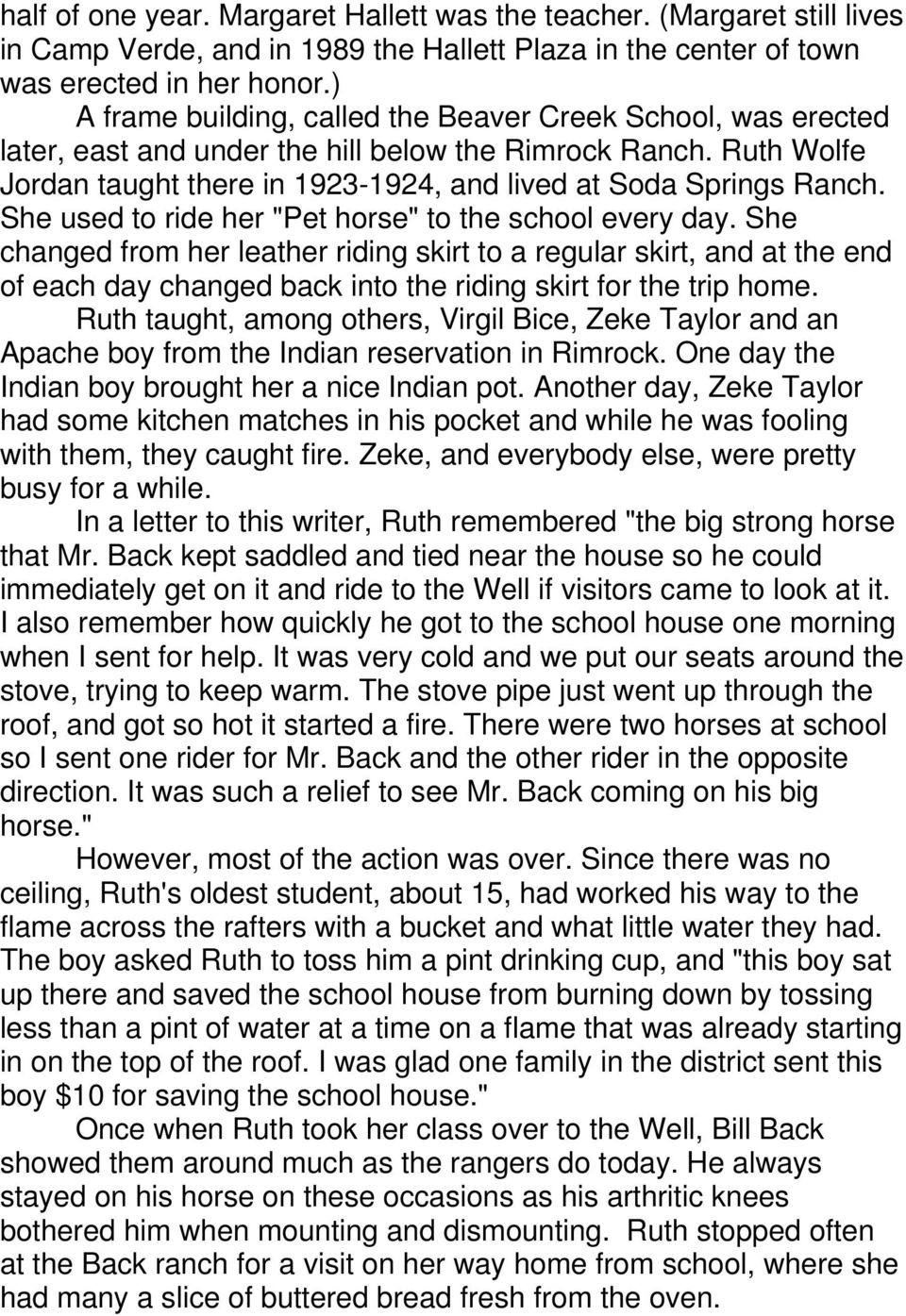 "She used to ride her ""Pet horse"" to the school every day. She changed from her leather riding skirt to a regular skirt, and at the end of each day changed back into the riding skirt for the trip home."