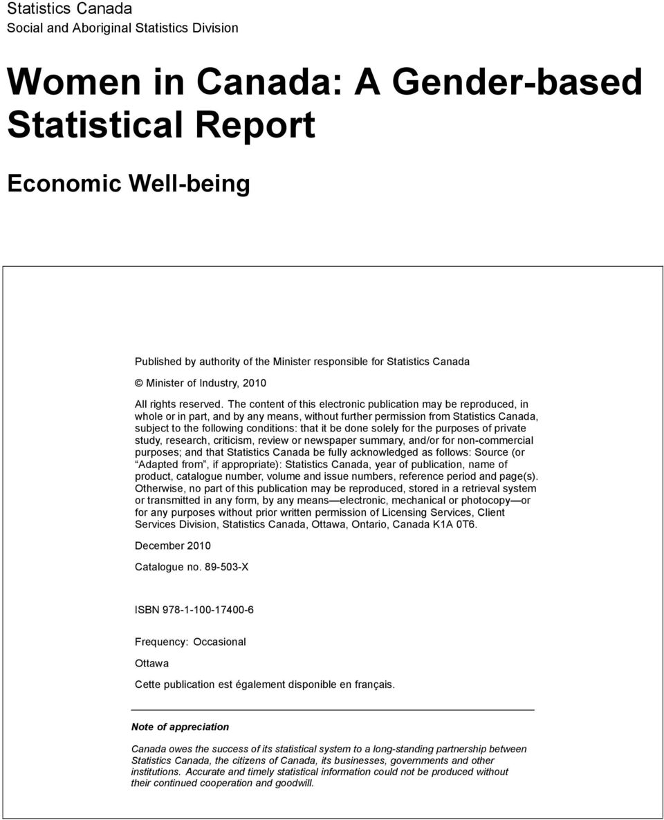 The content of this electronic publication may be reproduced, in whole or in part, and by any means, without further permission from Statistics Canada, subject to the following conditions: that it be