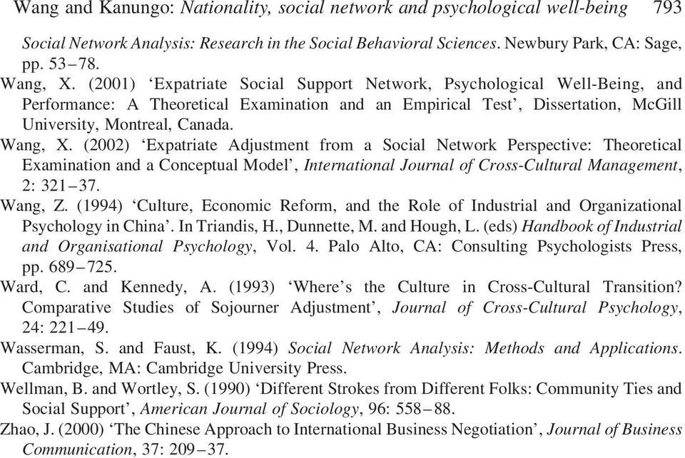 (2002) Expatriate Adjustment from a Social Network Perspective: Theoretical Examination and a Conceptual Model, International Journal of Cross-Cultural Management, 2: 321 37. Wang, Z.