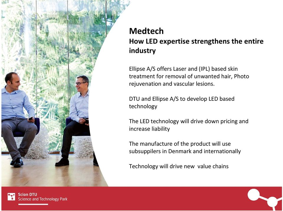 DTU and Ellipse A/S to develop LED based technology The LED technology will drive down pricing and