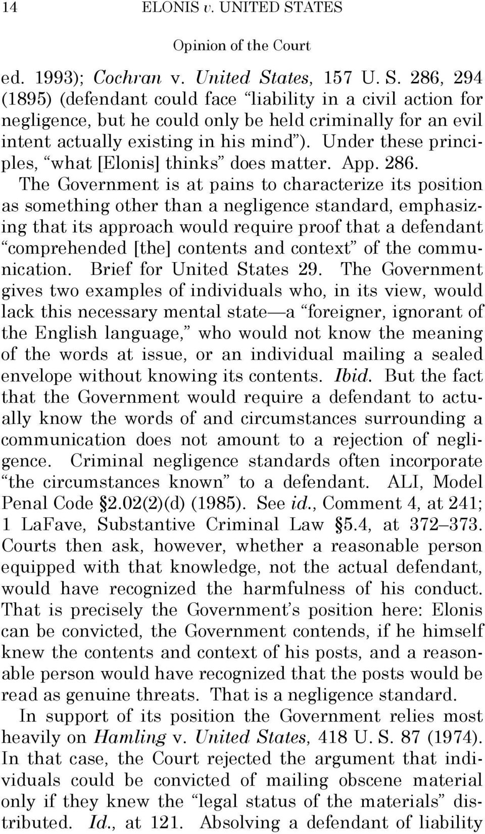 The Government is at pains to characterize its position as something other than a negligence standard, emphasizing that its approach would require proof that a defendant comprehended [the] contents