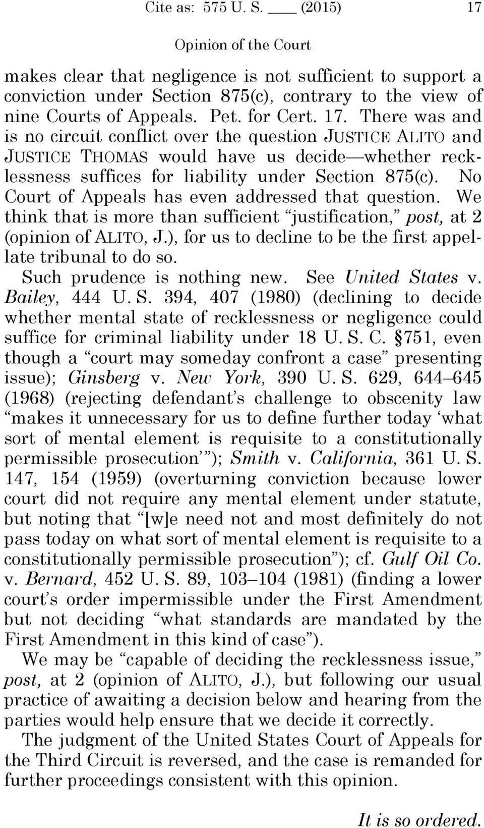 No Court of Appeals has even addressed that question. We think that is more than sufficient justification, post, at 2 (opinion of ALITO, J.