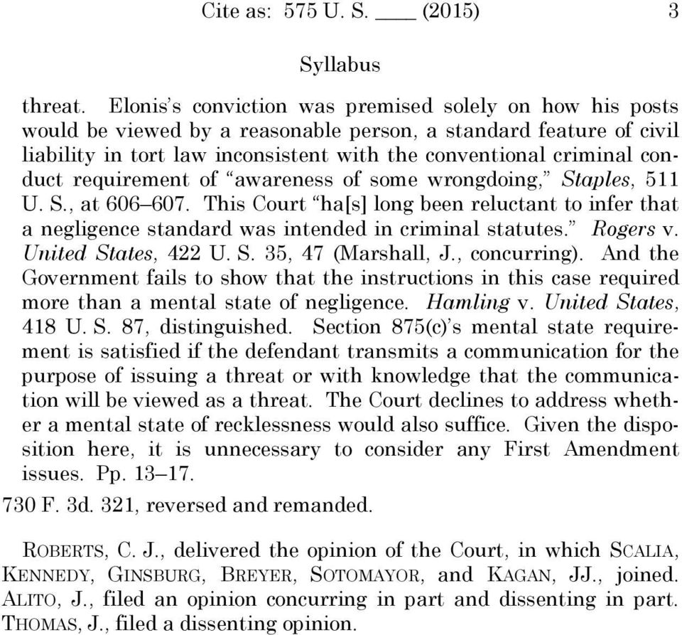 requirement of awareness of some wrongdoing, Staples, 511 U. S., at 606 607. This Court ha[s] long been reluctant to infer that a negligence standard was intended in criminal statutes. Rogers v.
