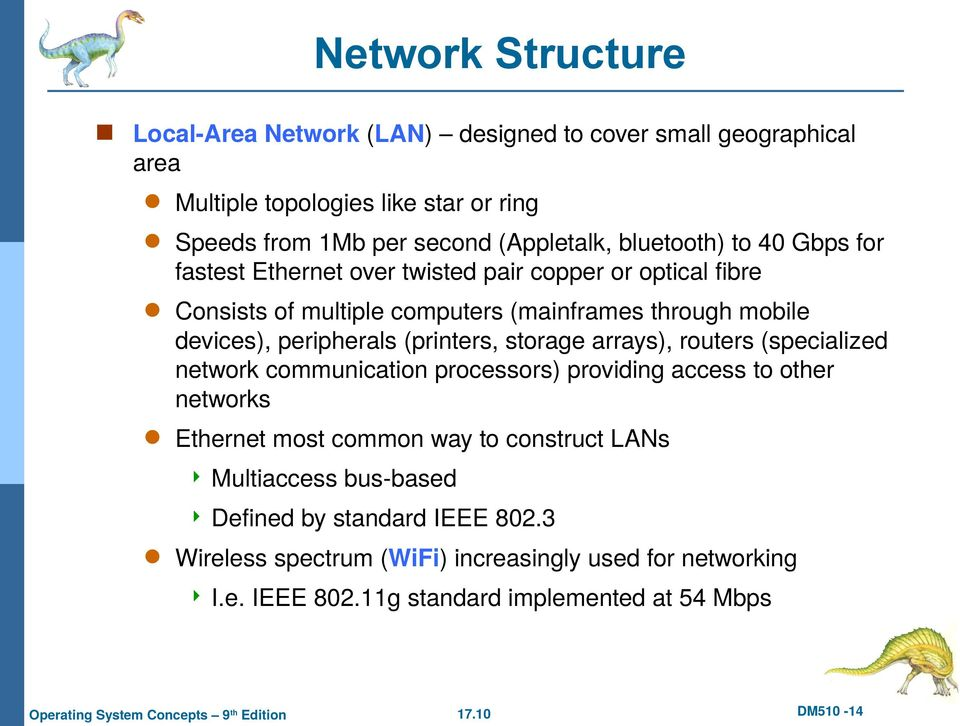 peripherals (printers, storage arrays), routers (specialized network communication processors) providing access to other networks Ethernet most common way to