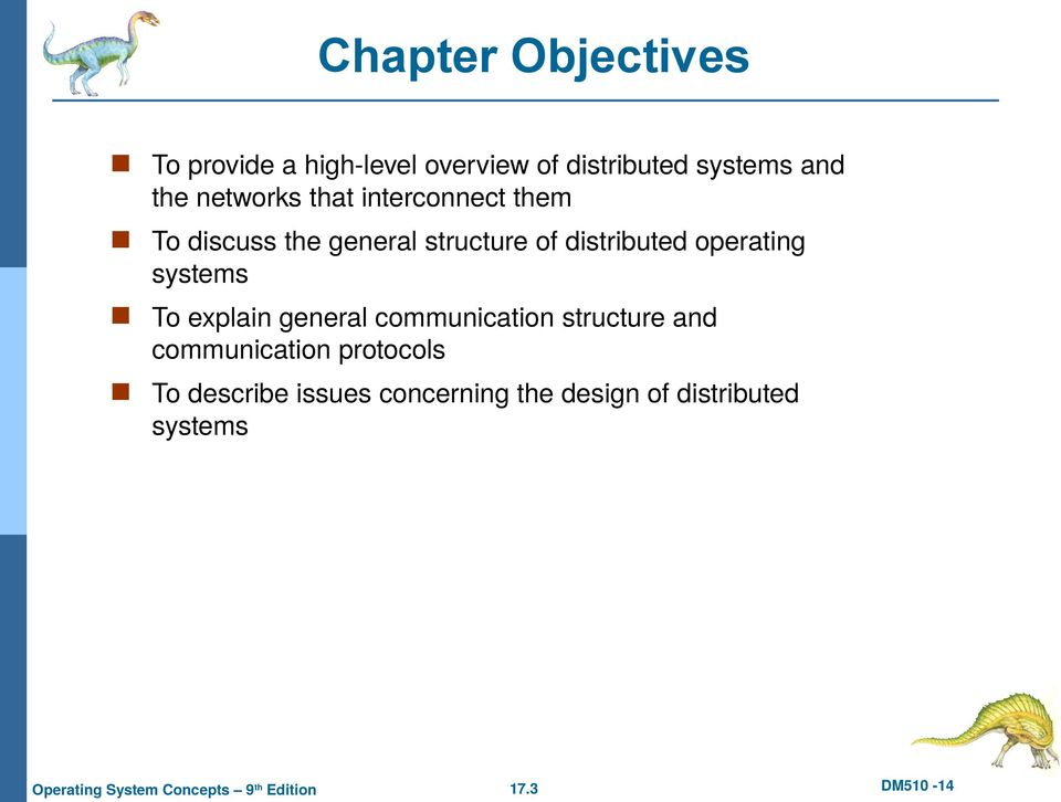 distributed operating systems To explain general communication structure and