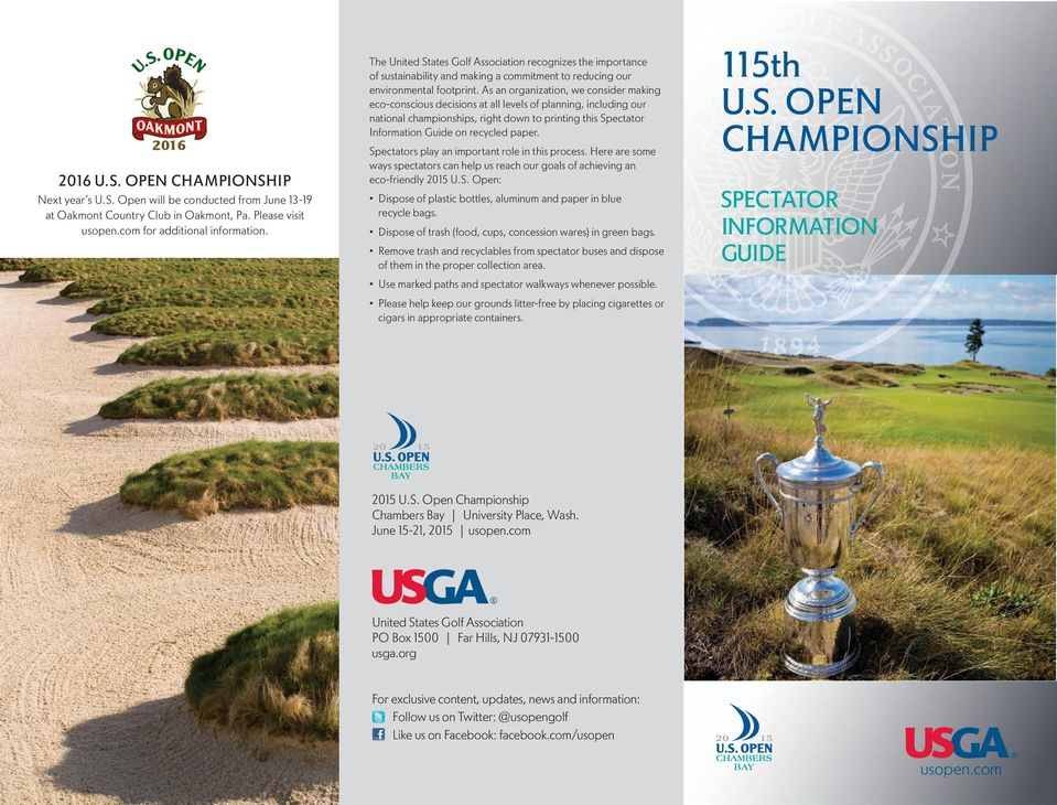 paper. 2016 U.S. OPEN CHAMPIONSHIP Next year s U.S. Open will be conducted from June 13-19 at Oakmont Country Club in Oakmont, Pa. Please visit usopen.com for additional information.