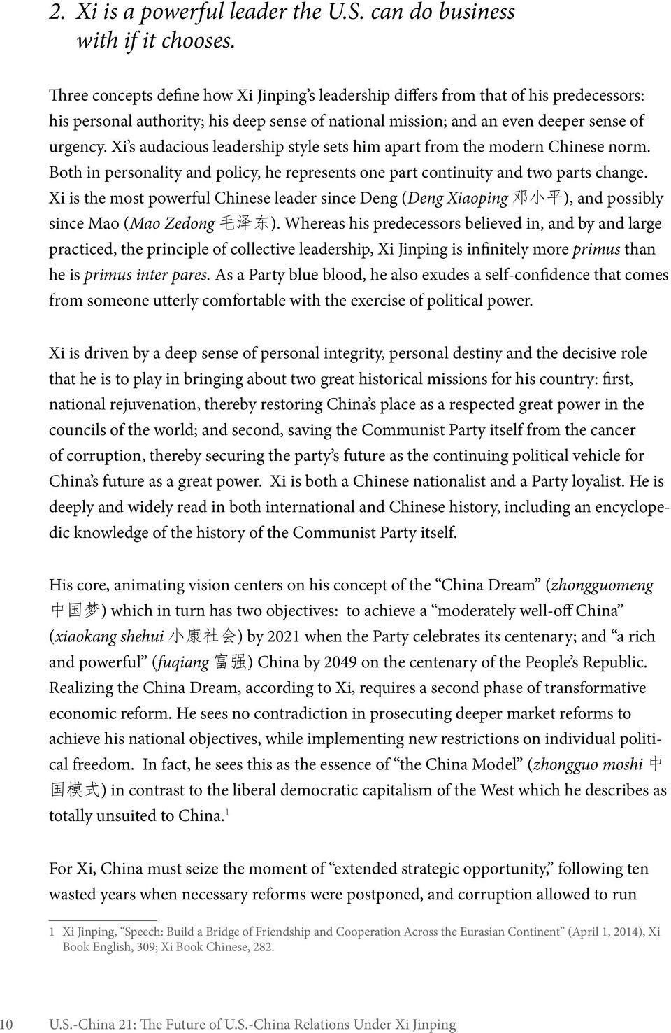 Xi s audacious leadership style sets him apart from the modern Chinese norm. Both in personality and policy, he represents one part continuity and two parts change.