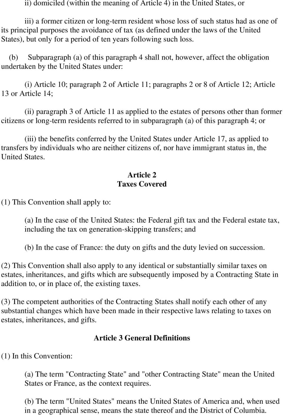 (b) Subparagraph (a) of this paragraph 4 shall not, however, affect the obligation undertaken by the United States under: (i) Article 10; paragraph 2 of Article 11; paragraphs 2 or 8 of Article 12;