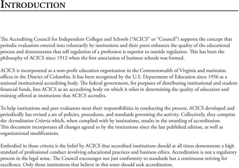 This has been the philosophy of ACICS since 1912 when the first association of business schools was formed.