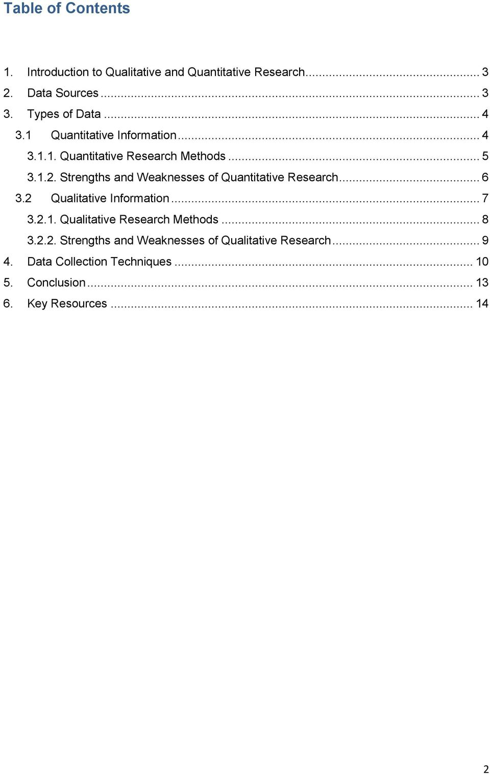 Strengths and Weaknesses of Quantitative Research... 6 3.2 Qualitative Information... 7 3.2.1.