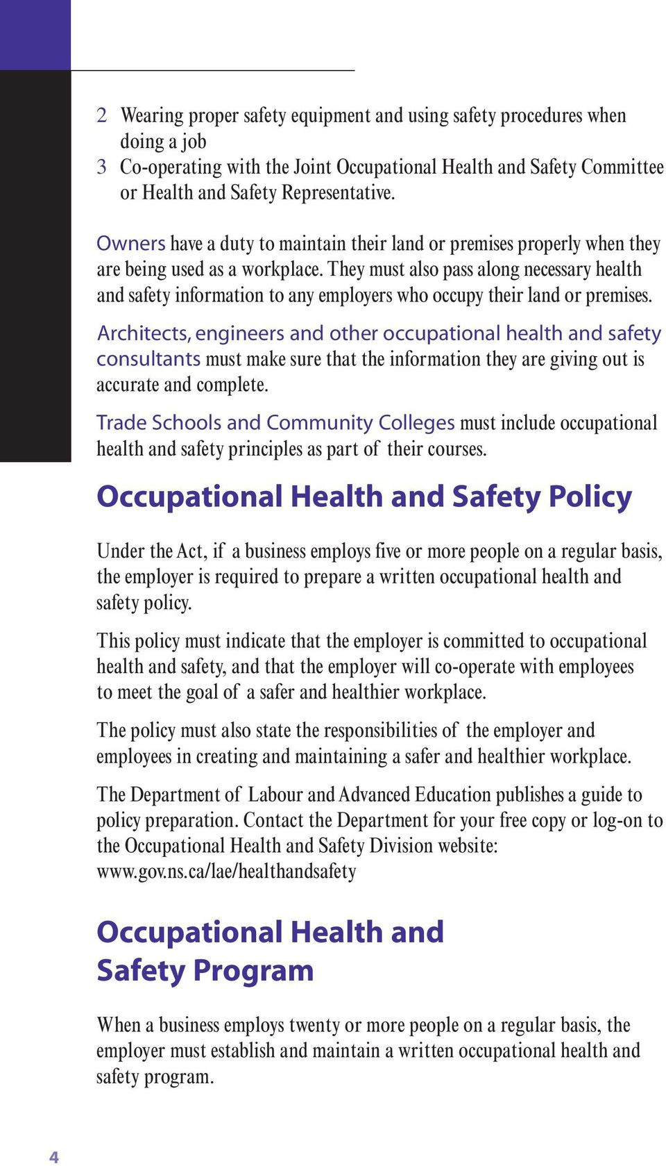 They must also pass along necessary health and safety information to any employers who occupy their land or premises.
