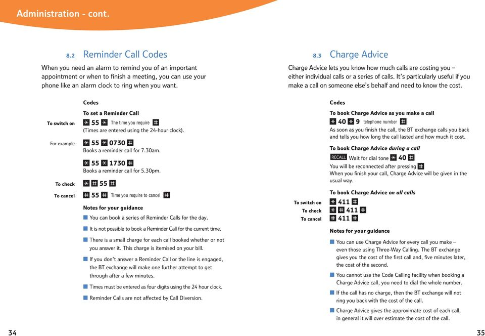 3 Charge Advice Charge Advice lets you know how much calls are costing you either individual calls or a series of calls.