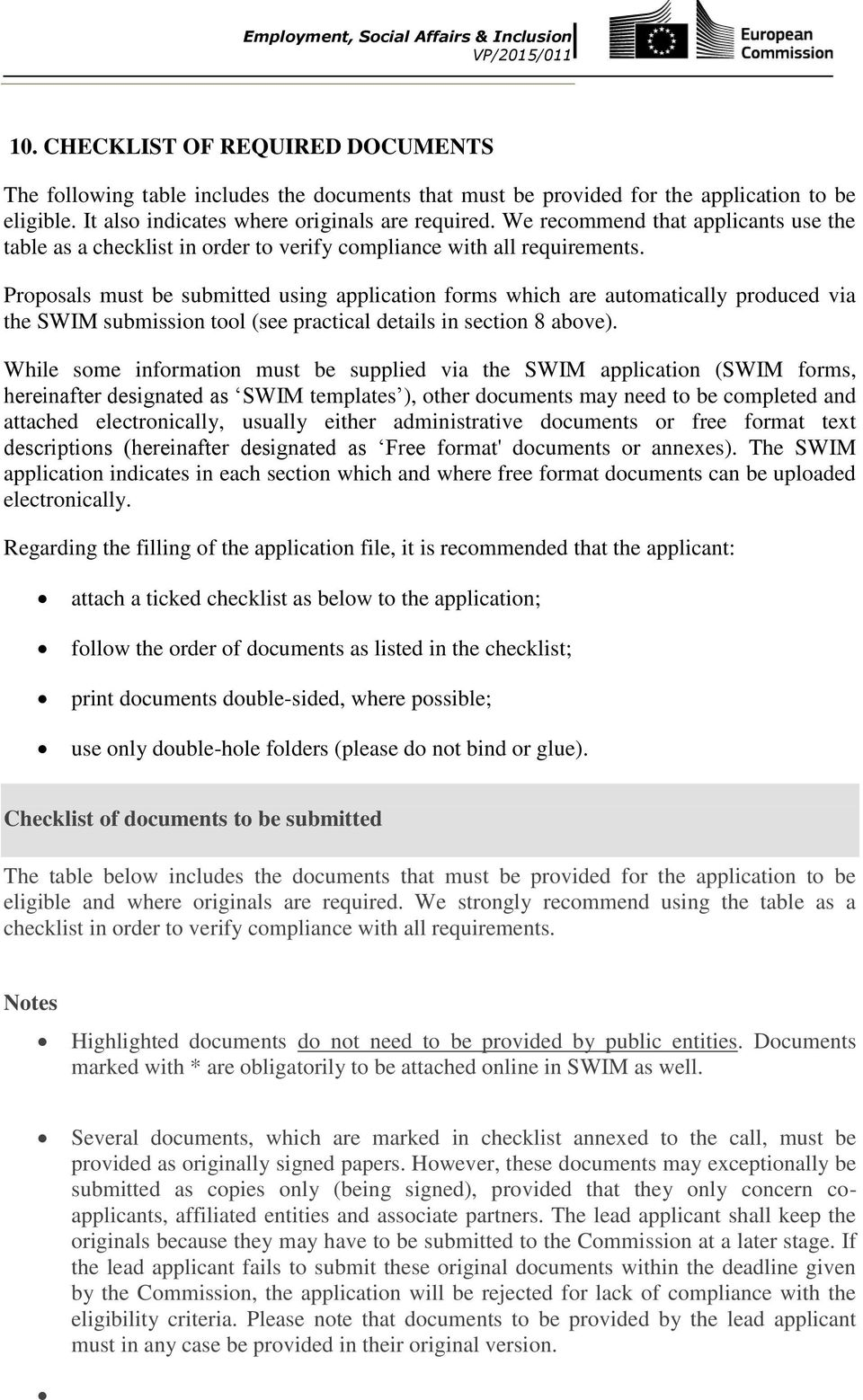 Proposals must be submitted using application forms which are automatically produced via the SWIM submission tool (see practical details in section 8 above).