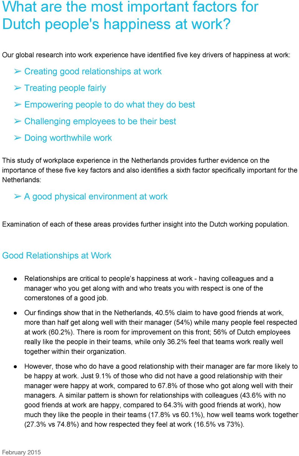 Challenging employees to be their best Doing worthwhile work This study of workplace experience in the Netherlands provides further evidence on the importance of these five key factors and also