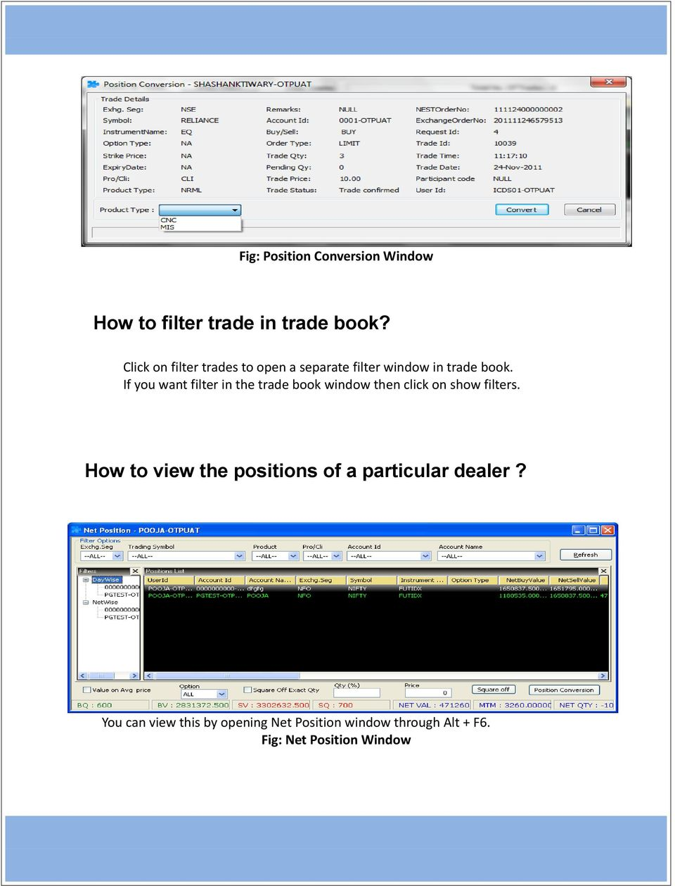If you want filter in the trade book window then click on show filters.