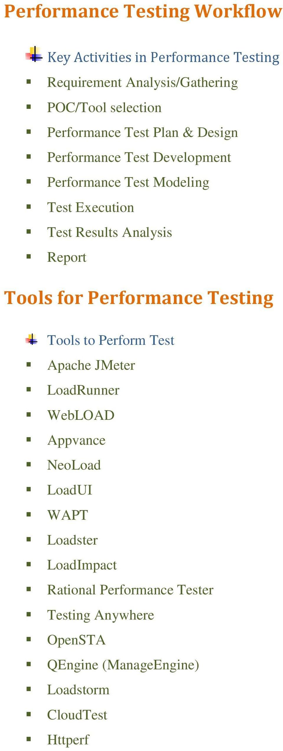 Analysis Report Tools for Performance Testing Tools to Perform Test Apache JMeter LoadRunner WebLOAD Appvance NeoLoad