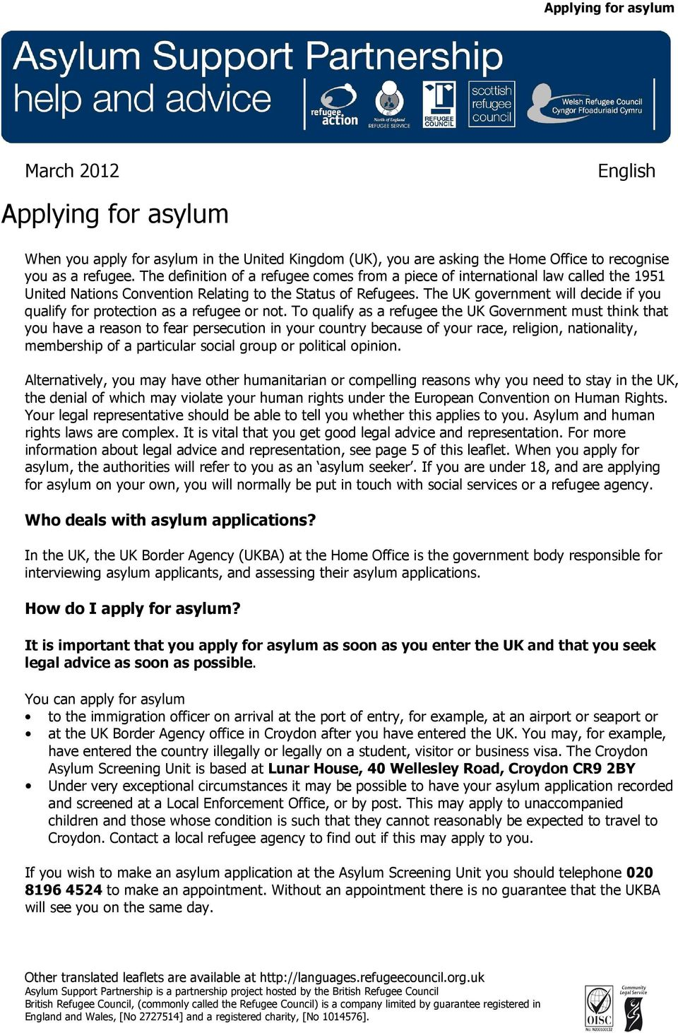 The UK government will decide if you qualify for protection as a refugee or not.