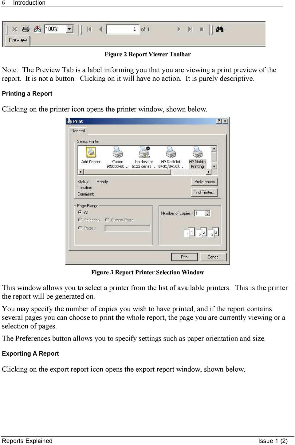 Figure 3 Report Printer Selection Window This window allows you to select a printer from the list of available printers. This is the printer the report will be generated on.