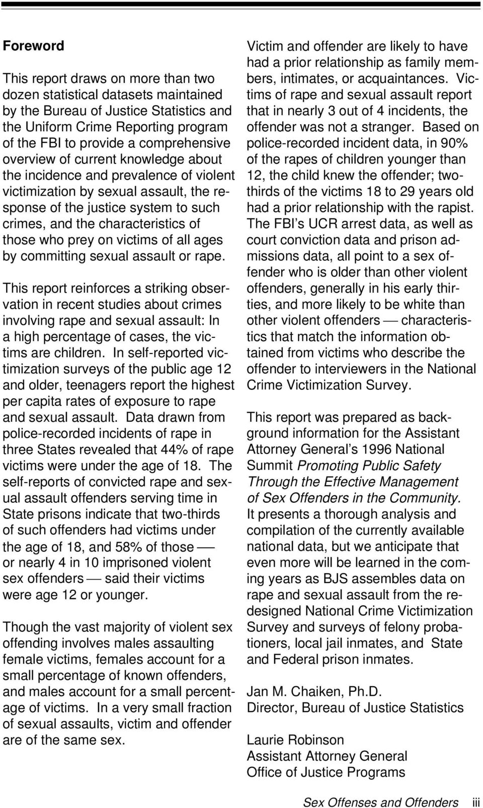 prey on victims of all ages by committing sexual assault or rape.