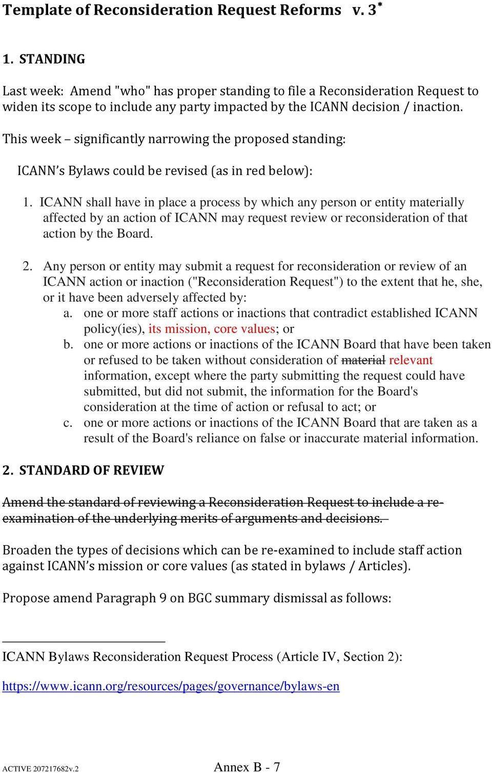 This week significantly narrowing the proposed standing: ICANN s Bylaws could be revised (as in red below): 1.