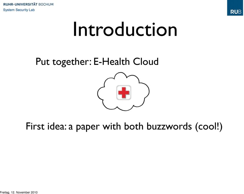 Cloud First idea: a