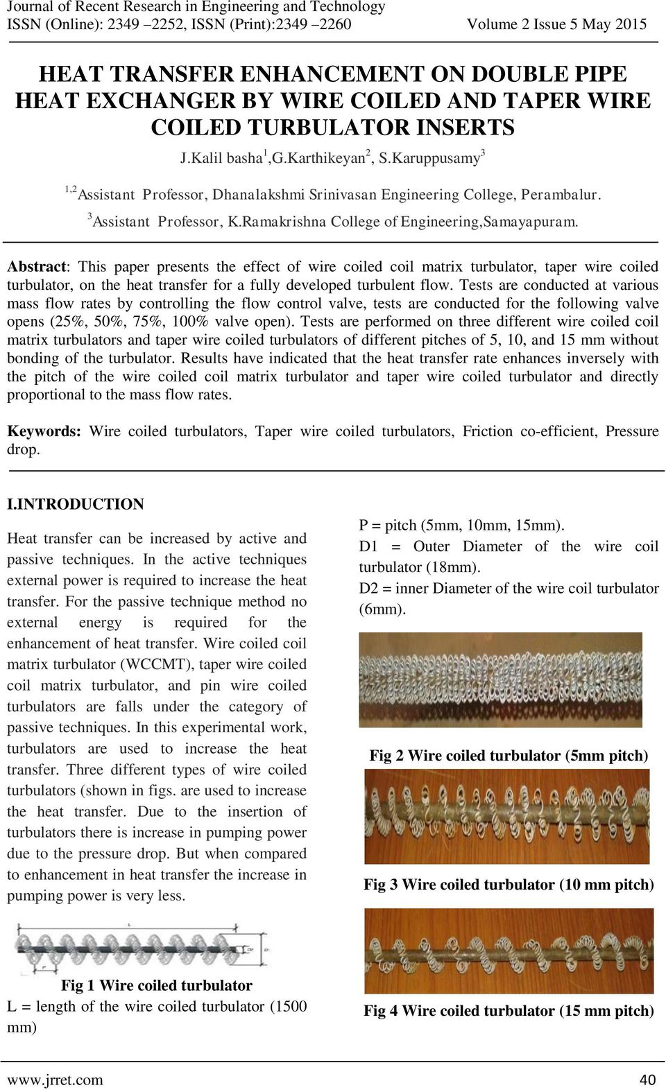Abstract: This paper presents the effect of wire coiled coil matrix turbulator, taper wire coiled turbulator, on the heat transfer for a fully developed turbulent flow.