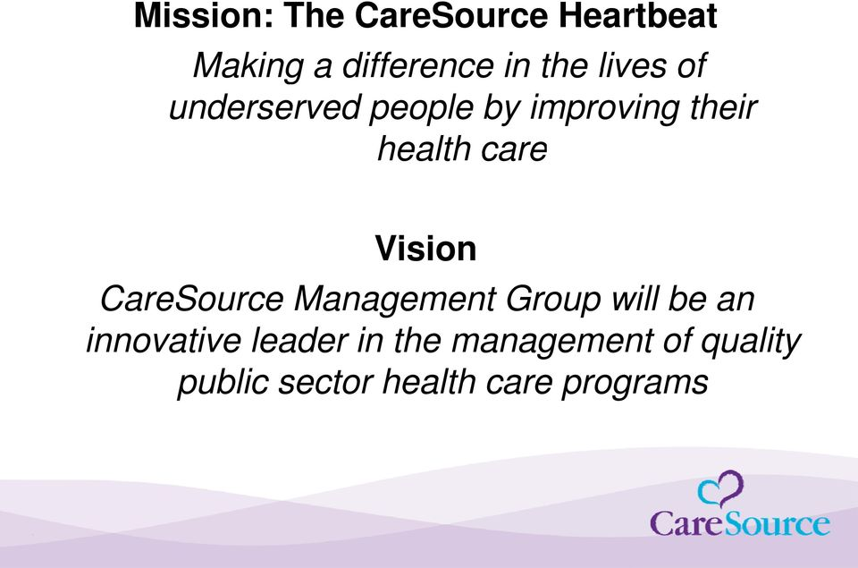 Visioni CareSource Management Group will be an innovative