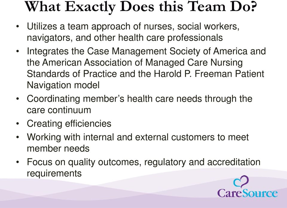 Society of America and the American Association of Managed Care Nursing Standards of Practice and the Harold P.
