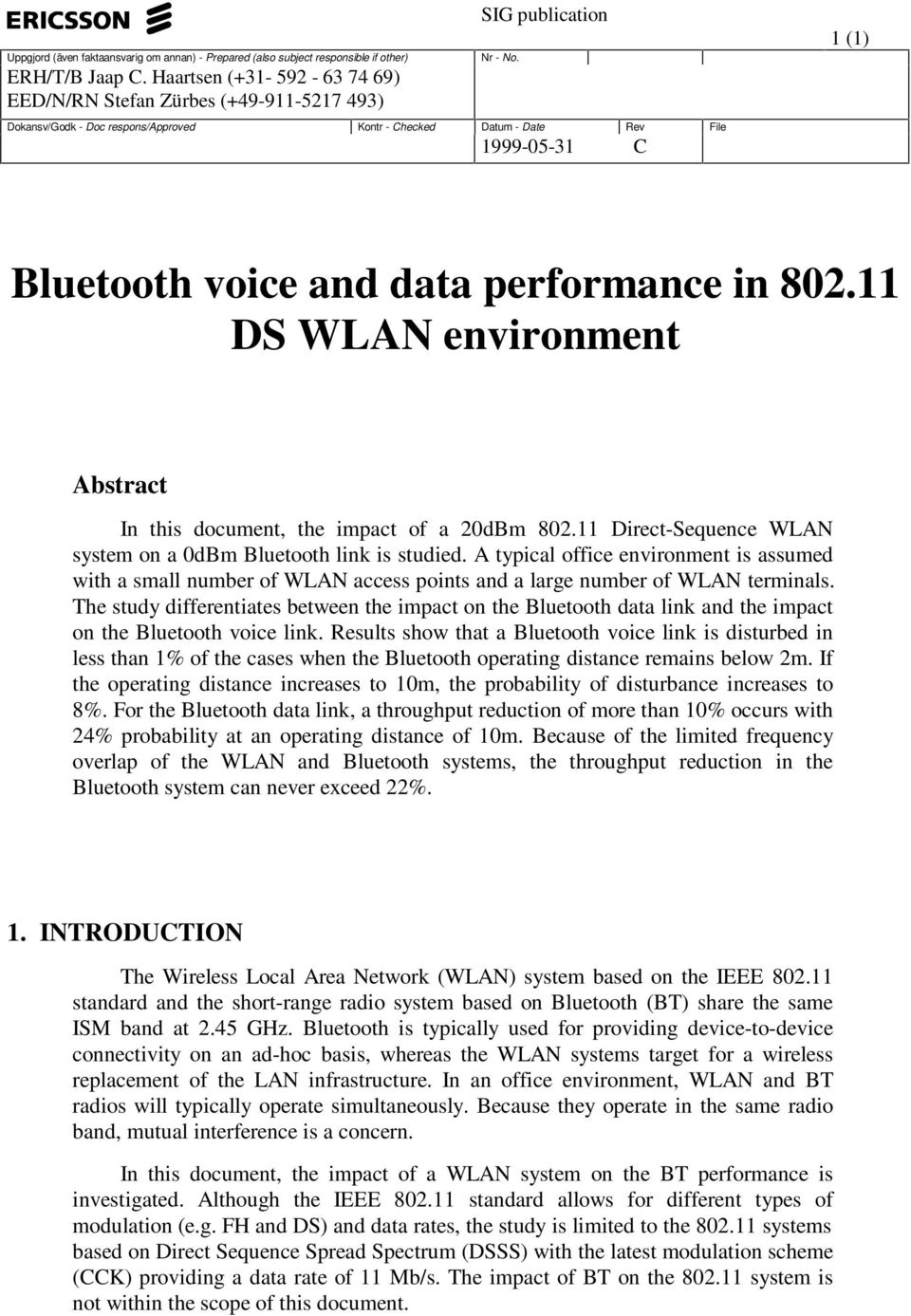 The study differentiates between the impact on the Bluetooth data link and the impact on the Bluetooth voice link.