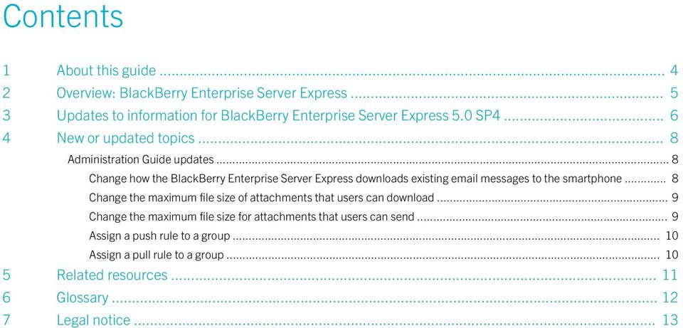 .. 8 Change how the BlackBerry Enterprise Server Express downloads existing email messages to the smartphone.