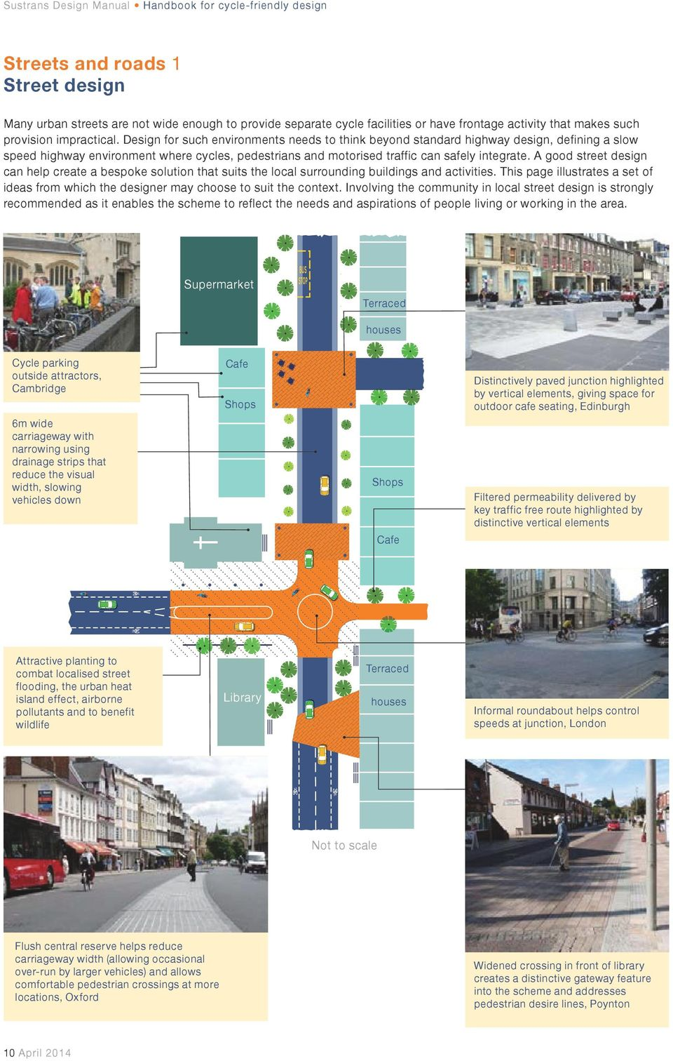 A good street design can help create a bespoke solution that suits the local surrounding buildings and activities.