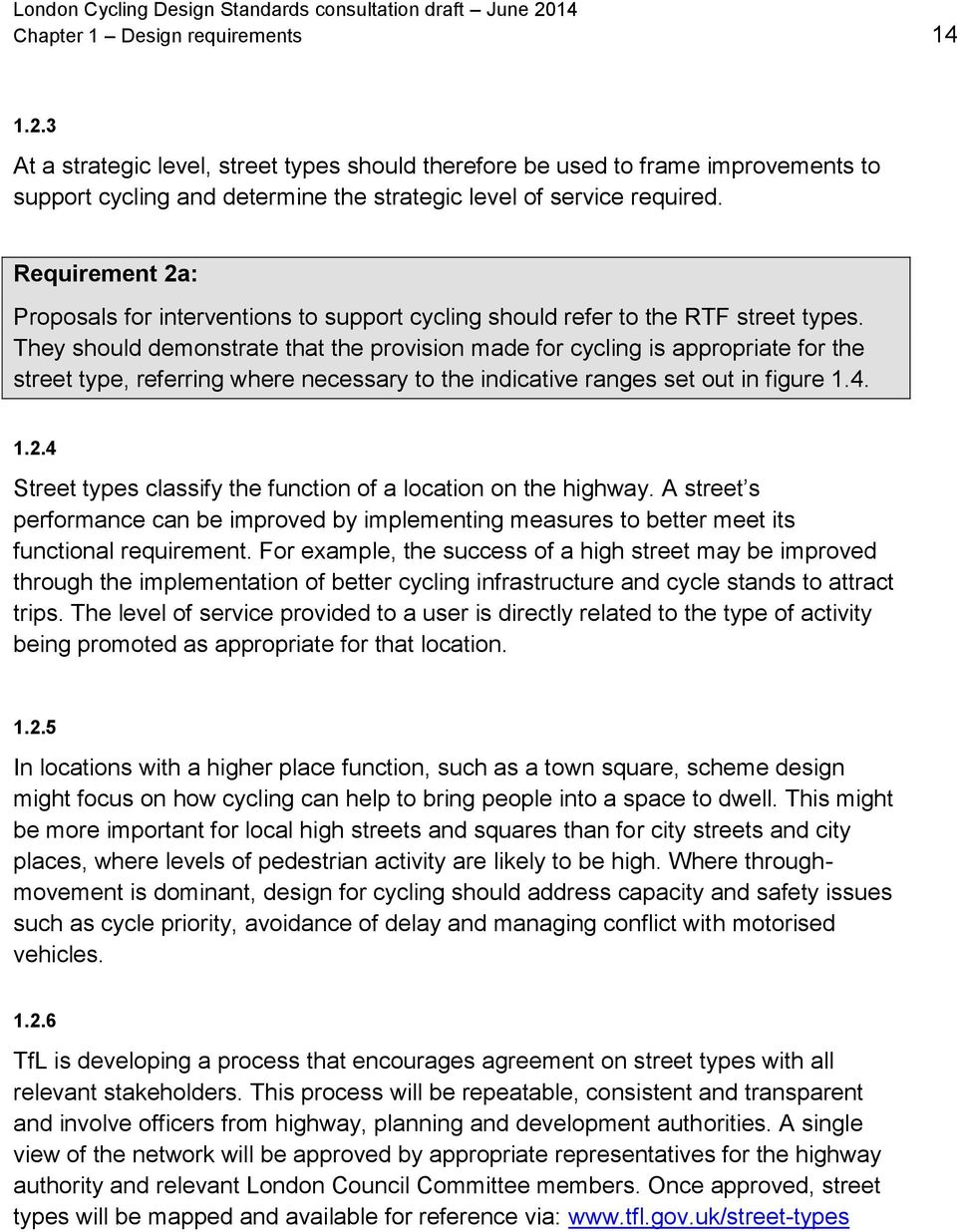 Requirement 2a: Proposals for interventions to support cycling should refer to the RTF street types.