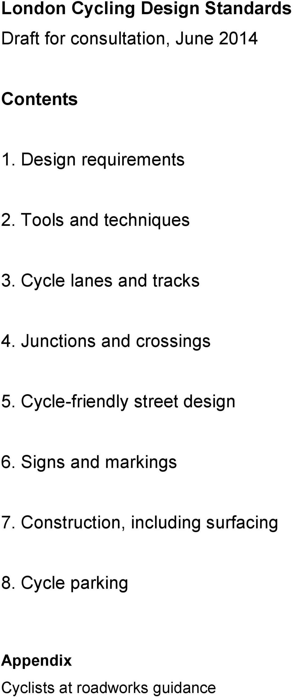 Junctions and crossings 5. Cycle-friendly street design 6. Signs and markings 7.