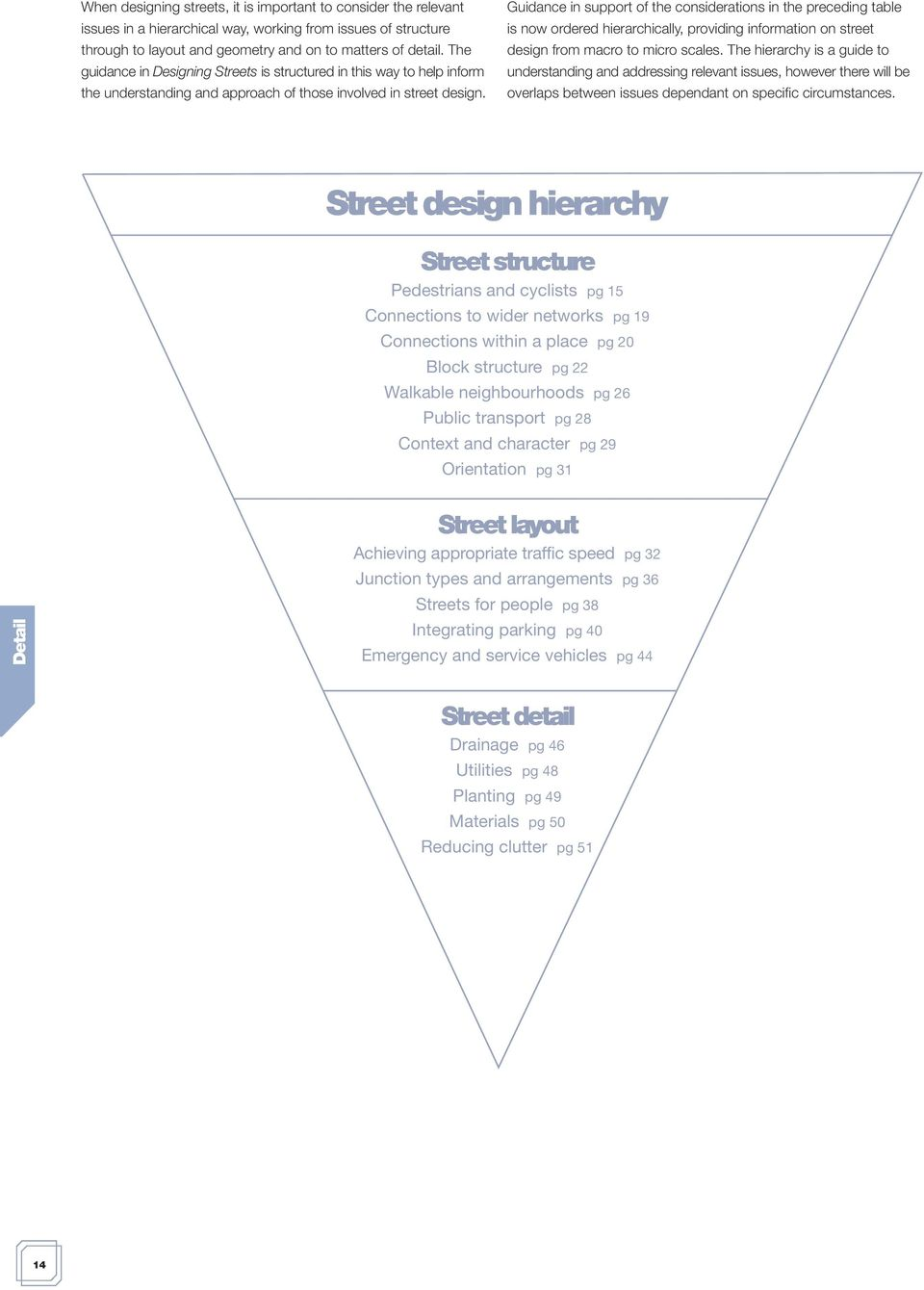 Guidance in support of the considerations in the preceding table is now ordered hierarchically, providing information on street design from macro to micro scales.