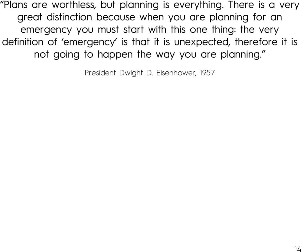 you must start with this one thing: the very definition of emergency is that it