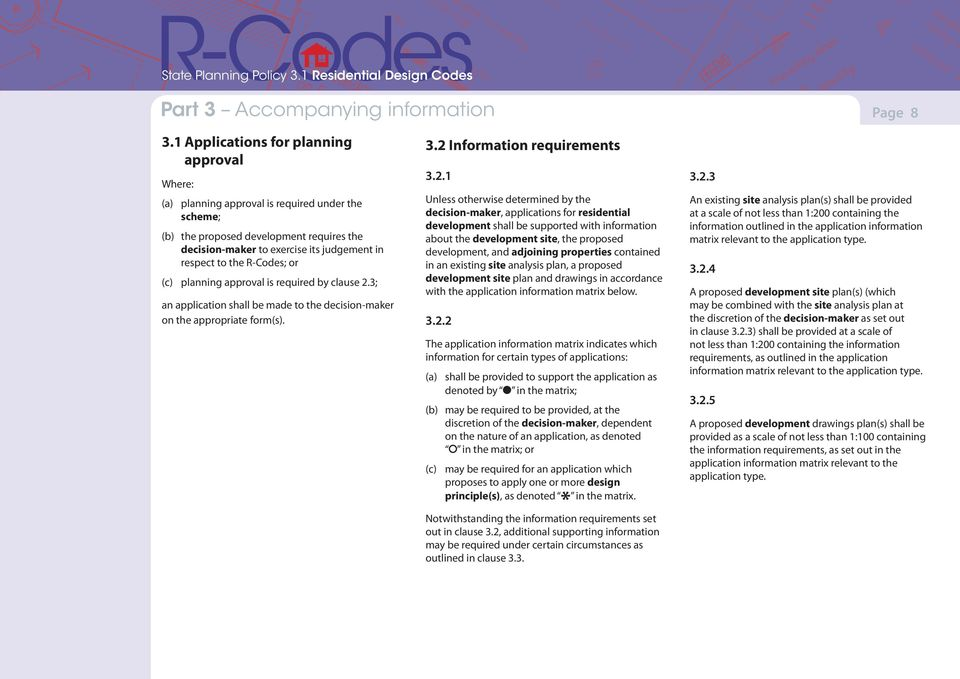 R-Codes; or (c) planning approval is required by clause 2.