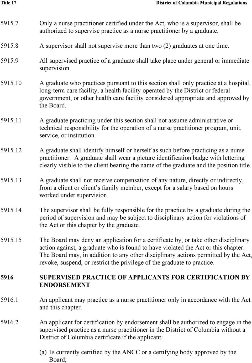 9 All supervised practice of a graduate shall take place under general or immediate supervision. 5915.
