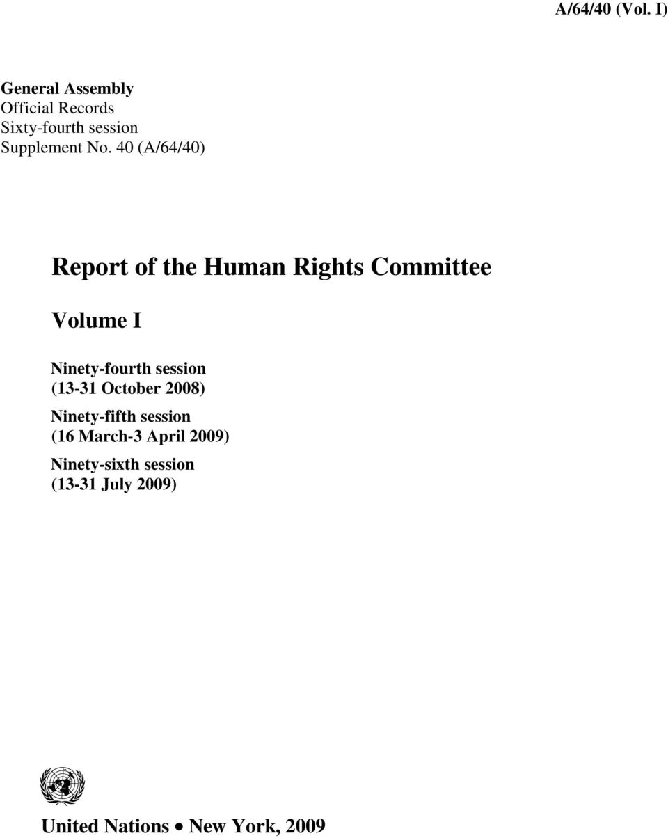 40 (A/64/40) Report of the Human Rights Committee Volume I Ninety-fourth