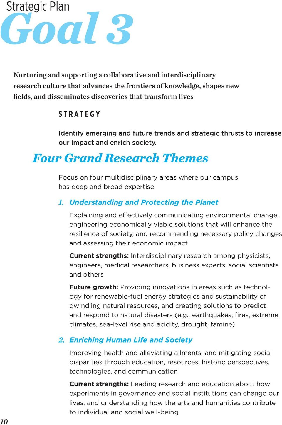 Four Grand Research Themes Focus on four multidisciplinary areas where our campus has deep and broad expertise 1.