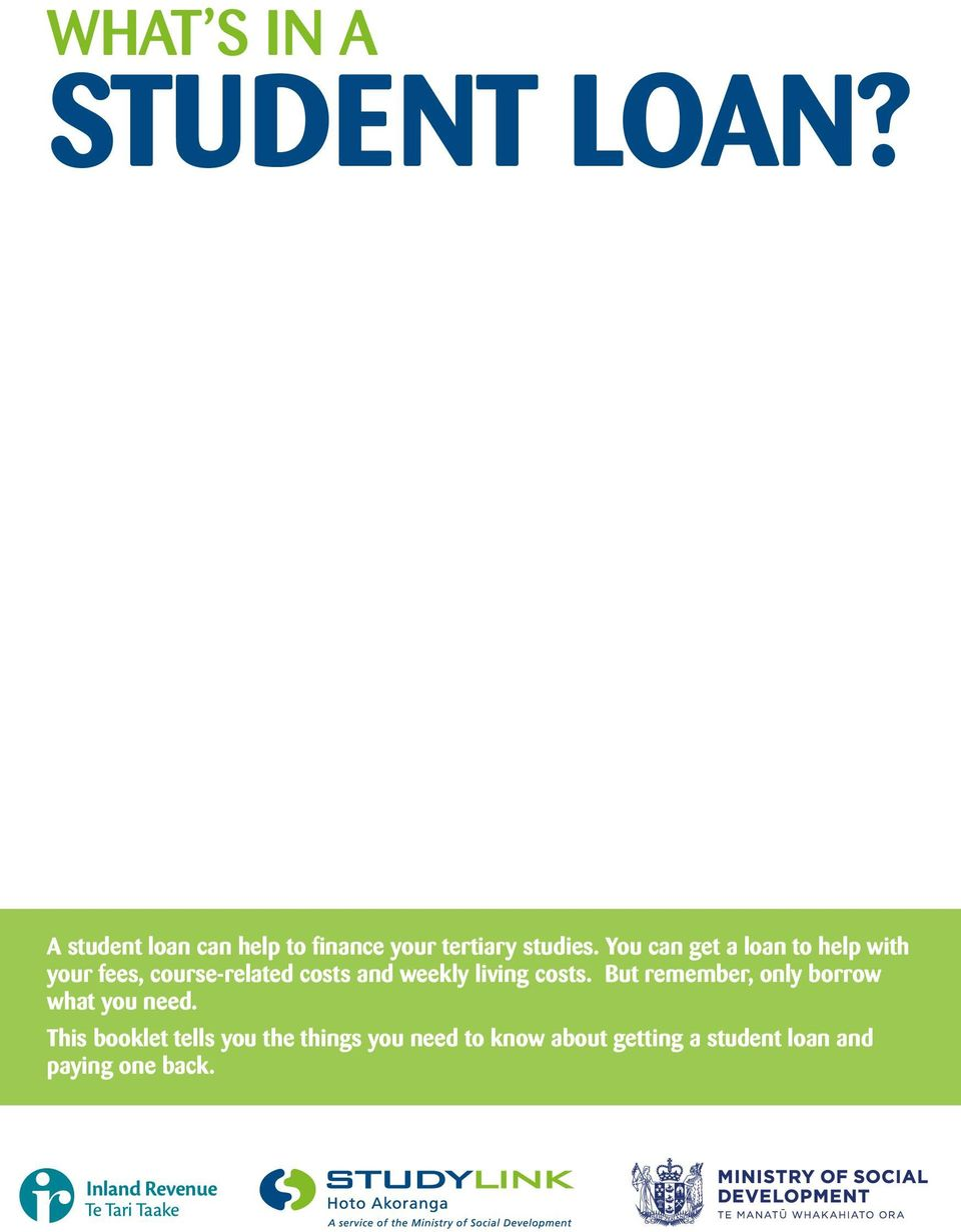 You can get a loan to help with your fees, course-related costs and weekly