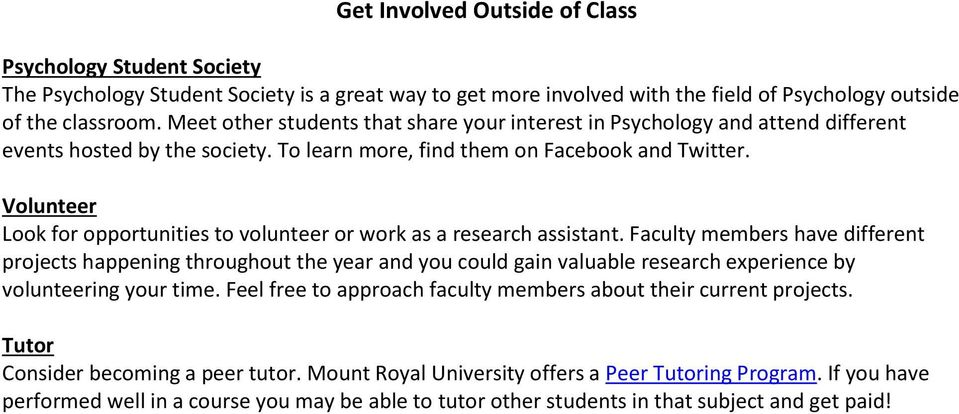 Volunteer Look for opportunities to volunteer or work as a research assistant.
