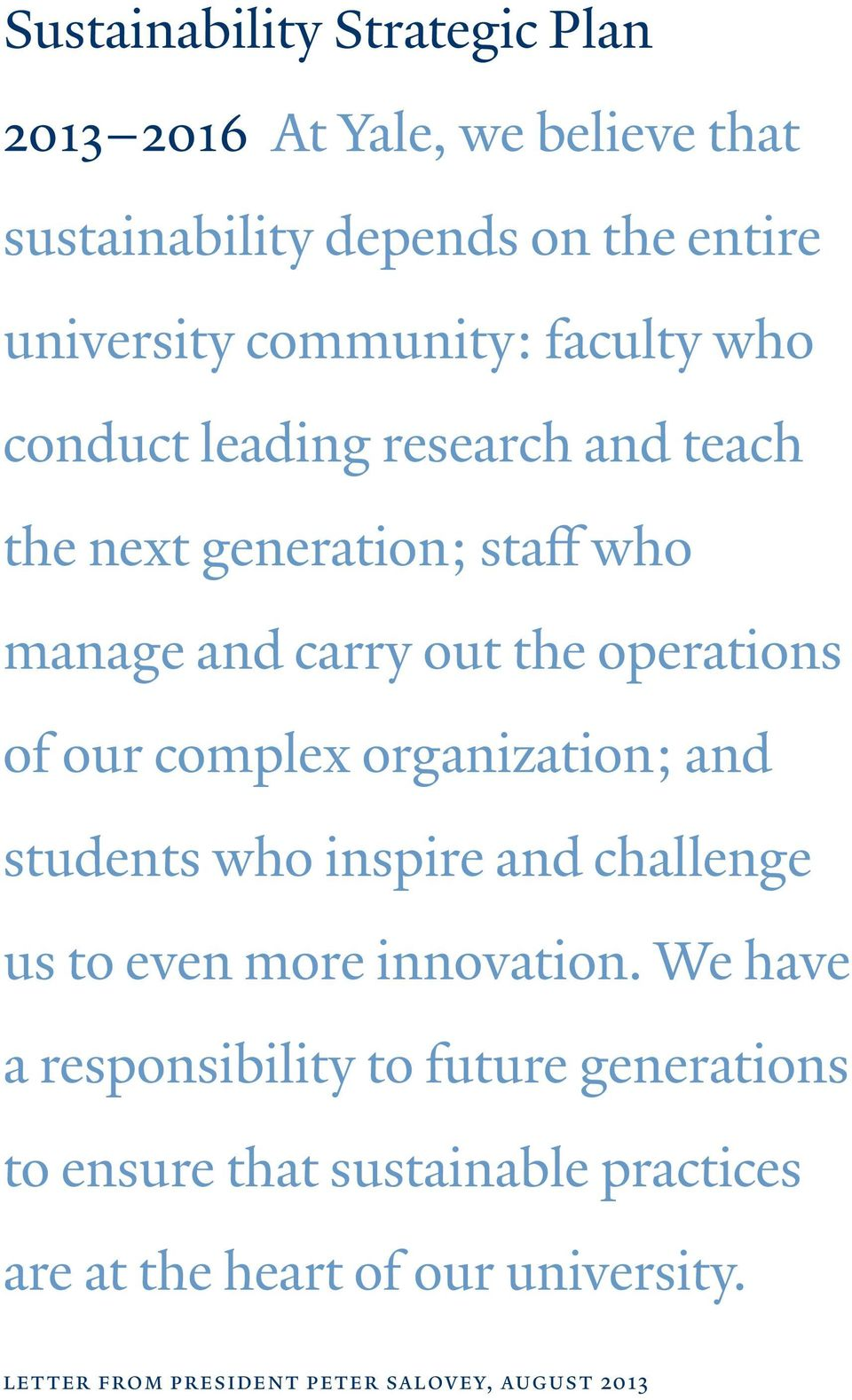 complex organization; and students who inspire and challenge us to even more innovation.