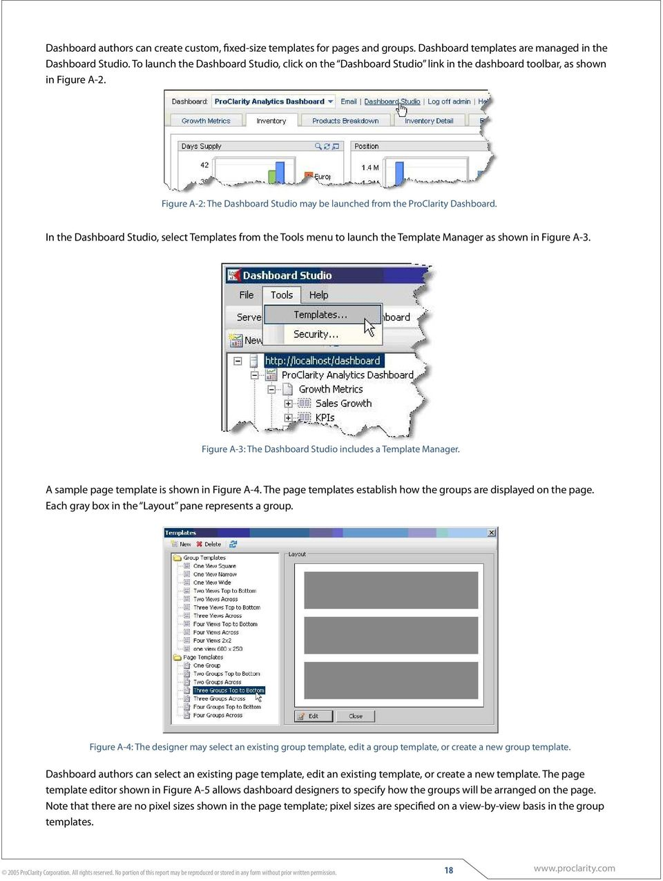 In the Dashboard Studio, select Templates from the Tools menu to launch the Template Manager as shown in Figure A-3. Figure A-3: The Dashboard Studio includes a Template Manager.
