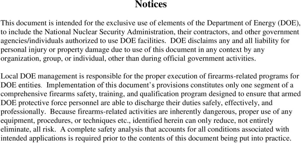 DOE disclaims any and all liability for personal injury or property damage due to use of this document in any context by any organization, group, or individual, other than during official government
