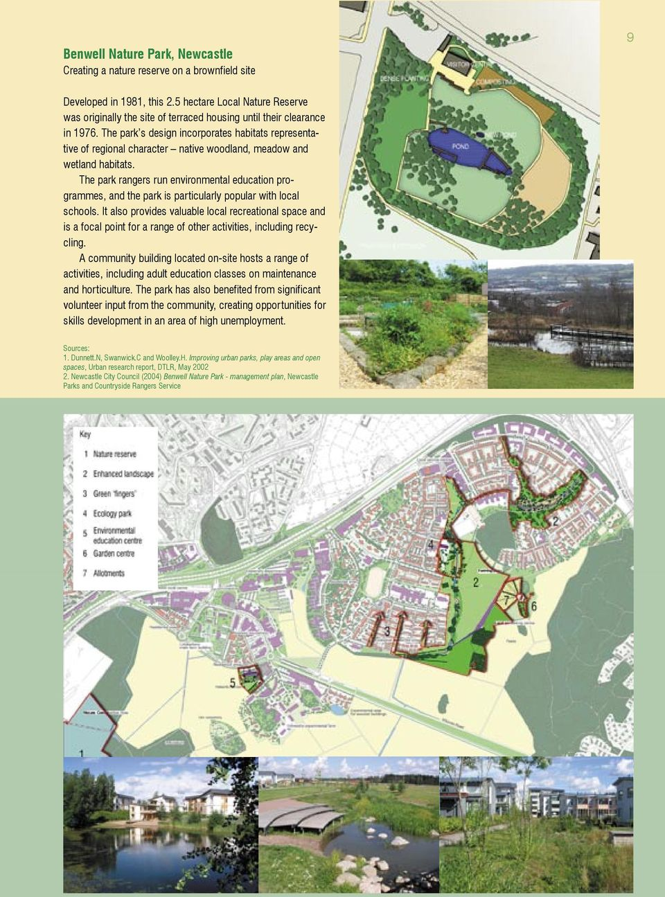 The park s design incorporates habitats representative of regional character native woodland, meadow and wetland habitats.