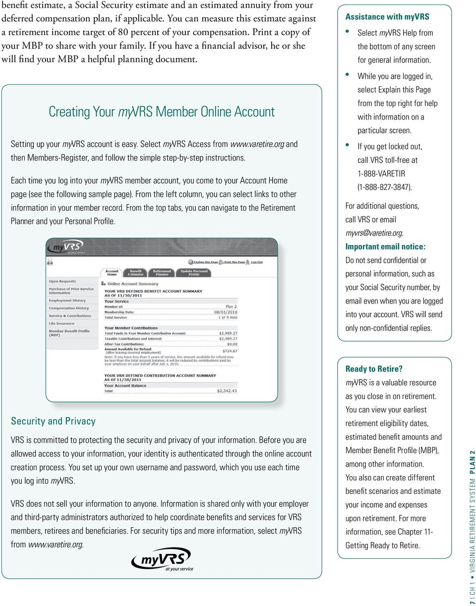 If you have a financial advisor, he or she will find your MBP a helpful planning document. Creating Your myvrs Member Online Account Setting up your myvrs account is easy.
