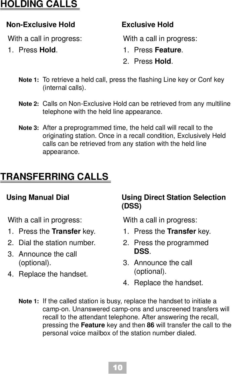 Note 3: After a preprogrammed time, the held call will recall to the originating station.